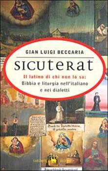 Voluntariadobaleares2014.es Sicuterat. Il latino di chi non lo sa: Bibbia e liturgia nell'italiano e nei dialetti Image