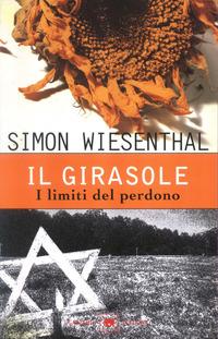 Il Il girasole. I limiti del perdono - Wiesenthal Simon - wuz.it