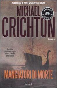 Foto Cover di Mangiatori di morte, Libro di Michael Crichton, edito da Garzanti Libri