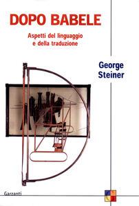 Dopo Babele. Aspetti del linguaggio e della traduzione - George Steiner - copertina