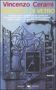 Libro Ragazzo di vetro Vincenzo Cerami
