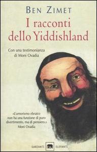 Libro I racconti dello Yiddishland. Parole del popolo ebraico Ben Zimet