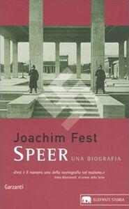 Libro Speer. Una biografia Joachim C. Fest