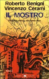 Libro Il mostro Roberto Benigni , Vincenzo Cerami