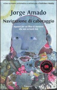 Foto Cover di Navigazione di cabotaggio. Appunti per un libro di memorie che non scriverò mai, Libro di Jorge Amado, edito da Garzanti Libri
