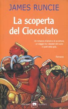 La scoperta del cioccolato - James Runcie - copertina