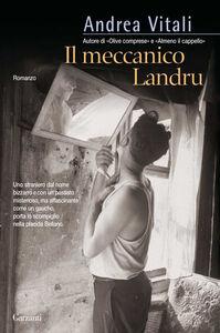 Libro Il meccanico Landru Andrea Vitali