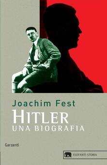 Hitler. Una biografia - Joachim C. Fest - copertina