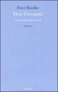 Libro Don Giovanni (raccontato da lui stesso) Peter Handke
