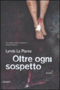 Libro Oltre ogni sospetto Lynda La Plante