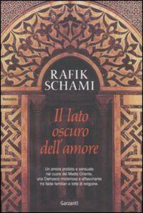 Libro Il lato oscuro dell'amore Rafik Schami