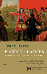 Libro Eugenio di Savoia. Il condottiero, lo statista, l'uomo Franz Herre