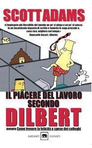 Libro Il piacere del lavoro secondo Dilbert Scott Adams