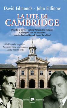 La lite di Cambridge. Quando (e perché) Ludwig Wittgenstein minacciò Karl Popper con un attizzatoio (mentre Bertrand Russell faceva da arbitro) - David Edmonds,John Eidinow - copertina