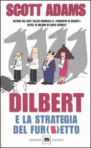 Libro Dilbert e la strategia del fur(b)etto Scott Adams