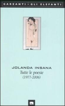 Tutte le poesie (1977-2006) - Jolanda Insana - copertina