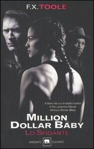 Libro Lo sfidante. Million dollar baby F. X. Toole