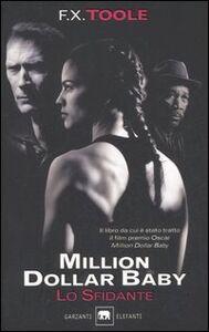 Foto Cover di Lo sfidante. Million dollar baby, Libro di F. X. Toole, edito da Garzanti Libri