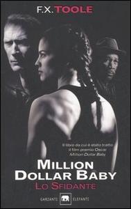 Libro Lo sfidante. Million dollar baby F. X. Toole