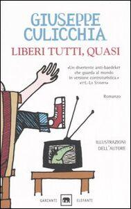 Foto Cover di Liberi tutti, quasi, Libro di Giuseppe Culicchia, edito da Garzanti Libri