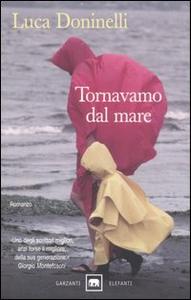 Libro Tornavamo dal mare Luca Doninelli