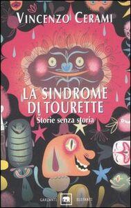 Libro La sindrome di Tourette. Storie senza storia Vincenzo Cerami