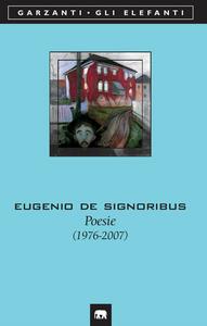 Libro Poesie (1976-2007) Eugenio De Signoribus