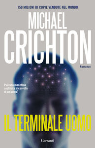 Foto Cover di Il terminale uomo, Libro di Michael Crichton, edito da Garzanti Libri