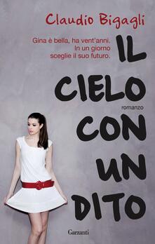 Il cielo con un dito - Claudio Bigagli - copertina