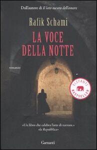 Foto Cover di La voce della notte, Libro di Rafik Schami, edito da Garzanti Libri