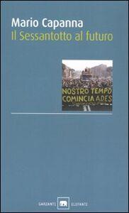 Libro Il Sessantotto al futuro Mario Capanna
