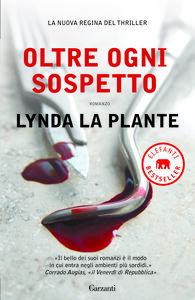 Foto Cover di Oltre ogni sospetto, Libro di Lynda La Plante, edito da Garzanti Libri