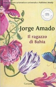 Foto Cover di Il ragazzo di Bahia, Libro di Jorge Amado, edito da Garzanti Libri