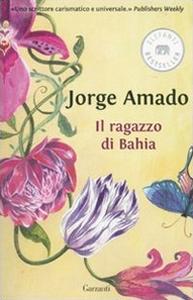 Libro Il ragazzo di Bahia Jorge Amado