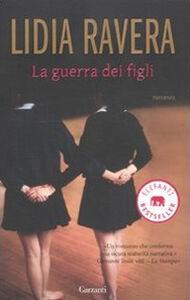 Libro La guerra dei figli Lidia Ravera