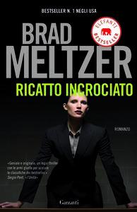 Libro Ricatto incrociato Brad Meltzer