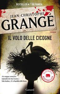 Libro Il volo delle cicogne Jean-Christophe Grangé