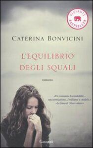 Libro L' equilibrio degli squali Caterina Bonvicini