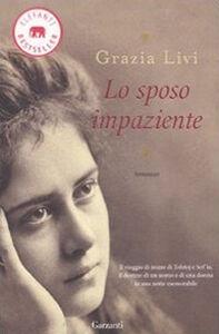 Libro Lo sposo impaziente Grazia Livi