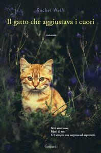 Libro Il gatto che aggiustava i cuori Rachel Wells