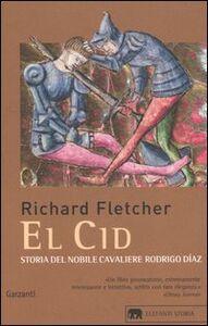 Libro El Cid. Storia del nobile cavaliere Rodrigo Diaz Richard Fletcher