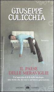 Foto Cover di Il paese delle meraviglie, Libro di Giuseppe Culicchia, edito da Garzanti Libri
