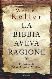 Foto Cover di La Bibbia aveva ragione, Libro di Werner Keller, edito da Garzanti Libri
