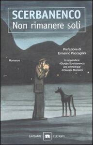 Libro Non rimanere soli Giorgio Scerbanenco