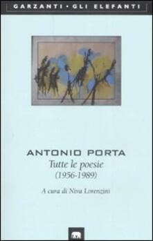 Tutte le poesie (1956-1989) - Antonio Porta - copertina
