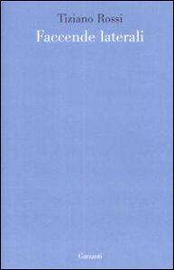 Libro Faccende laterali Tiziano Rossi