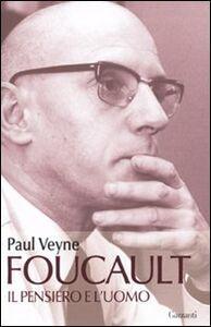 Libro Foucault. Il pensiero e l'uomo Paul Veyne