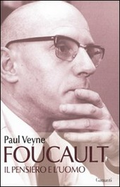 Foucault. Il pensiero e l'uomo