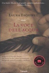 Libro La voce dell'acqua Laura Esquivel