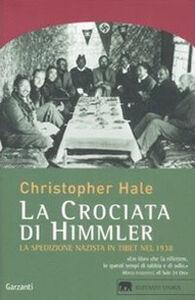 Libro La crociata di Himmler. La spedizione nazista in Tibet nel 1938 Christopher Hale